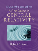 A Student s Manual for A First Course in General Relativity