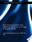 Risk Communication And Infectious Diseases In An Age Of Digital Media : increasingly strong, how can health experts...