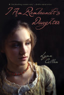 I Am Rembrandt's Daughter : brother newly married, cornelia must...