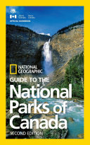 National Geographic Guide to the National Parks of Canada  2nd Edition