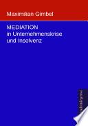 Mediation in Unternehmenskrise und Insolvenz