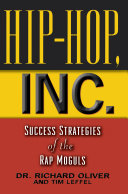 Hip Hop, Inc. : the music world since the advent of...