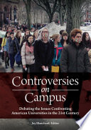 Controversies on Campus: Debating the Issues Confronting American Universities in the 21st Century