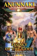 Anunnaki Legacy of the Gods