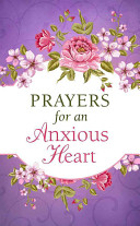 Prayers For An Anxious Heart : heavenly father, who cares about anything...