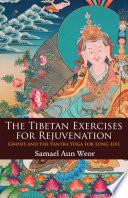 The Tibetan Exercises For Rejuvenation