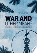 War and Other Means