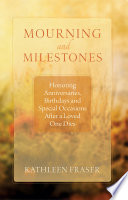 Mourning and Milestones