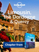 Lonely Planet Limousin  the Dordogne   Quercy