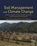 Soil Management And Climate Change : dynamics, and greenhouse gas emissions provides a...