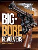 Big Bore Revolvers