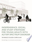 Independence  Social  and Study Strategies for Young Adults with Autism Spectrum Disorder
