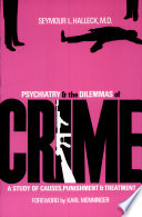 Psychiatry and the Dilemmas of Crime
