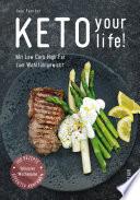 Kochbuch Keto Your Life Mit Low Carb High Fat Gesund Abnehmen