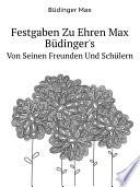 Festgaben Zu Ehren Max B?dinger's