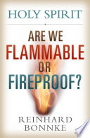Holy Spirit Are We Flammable or Fireproof
