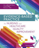 Evidence-Based Practice For Nursing And Healthcare Quality Improvement - E-Book : written by renowned ebp experts...