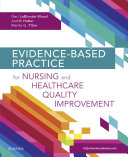 Evidence-Based Practice for Nursing and Healthcare Quality Improvement - E-Book