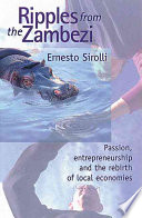 Ripples from the Zambezi Ernesto Sirolli Witnessed How Little Most Foreign Aid