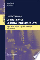 Transactions On Computational Collective Intelligence Xxvii