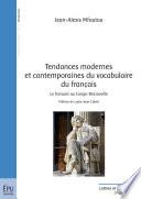 Tendances modernes et contemporaines du vocabulaire du fran  ais
