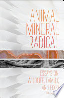 Animal  Mineral  Radical