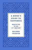 A Monk's Guide to Happiness Book