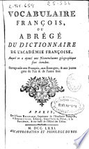 Vocabulaire fran  ois ou Abr  g   du dictionnaire de l Academie fran  ois  auquel on a ajout   une nomenclature g  ographique fort   tendue        L Z