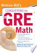 McGraw Hill s Conquering the New GRE Math