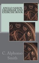 Anglo Saxon Grammar and Exercise Book