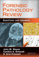 Forensic Pathology Review : key concepts in forensic pathology....