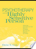 Psychotherapy and the Highly Sensitive Person