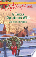 A Texas Christmas Wish  Mills   Boon Love Inspired  : she and her son needed for their...