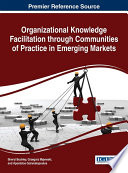 Organizational Knowledge Facilitation through Communities of Practice in Emerging Markets New Members Of A Particular Community With Diverse