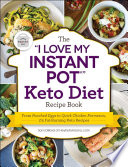 The I Love My Instant Pot Keto Diet Recipe Book