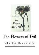 The Flowers of Evil Scott Les Fleurs Du Mal; English The Flowers