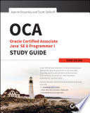 OCA  Oracle Certified Associate Java SE 8 Programmer I Study Guide
