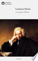 Delphi Complete Works Of Laurence Sterne (Illustrated) : with numerous illustrations, informative introductions and the...