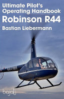 Ultimate Pilot s Operating Handbook   Robinson R44