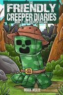 The Friendly Creeper Diaries  Book 1