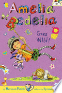 Amelia Bedelia Chapter Book  4  Amelia Bedelia Goes Wild