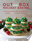 Out of the Box Holiday Baking  Gingerbread Cupcakes  Peppermint Cheesecake  and More Festive Semi Homemade Sweets Book PDF