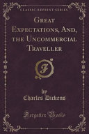 Great Expectations, And, The Uncommercial Traveller (Classic Reprint) : where you live, said the man. pint...