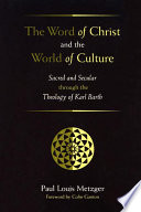The Word Of Christ And The World Of Culture Sacred And Secular Through The Theology Of Karl Barth [Pdf/ePub] eBook