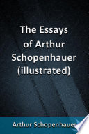 The Essays of Arthur Schopenhauer  illustrated