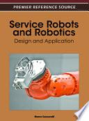 Service Robots and Robotics  Design and Application