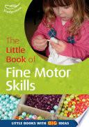 The Little Book of Fine Motor Skills