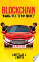 Blockchain  Unwrapped for non techies