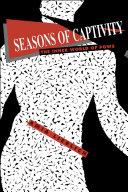 Seasons of Captivity