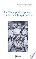 La Chair philosophale ou le muscle qui pense